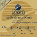 We Exalt Your Name image
