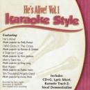 Karaoke Style: He's Alive, Vol. 1