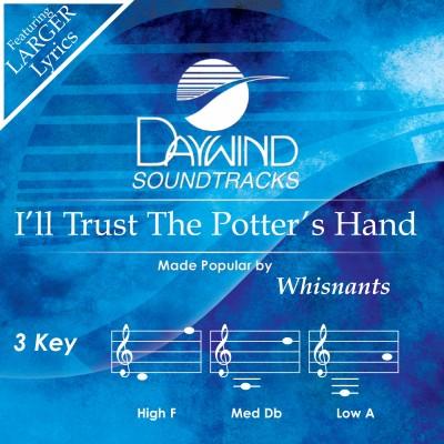 I'll Trust The Potter's Hand