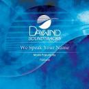 We Speak Your Name