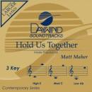 Hold Us Together
